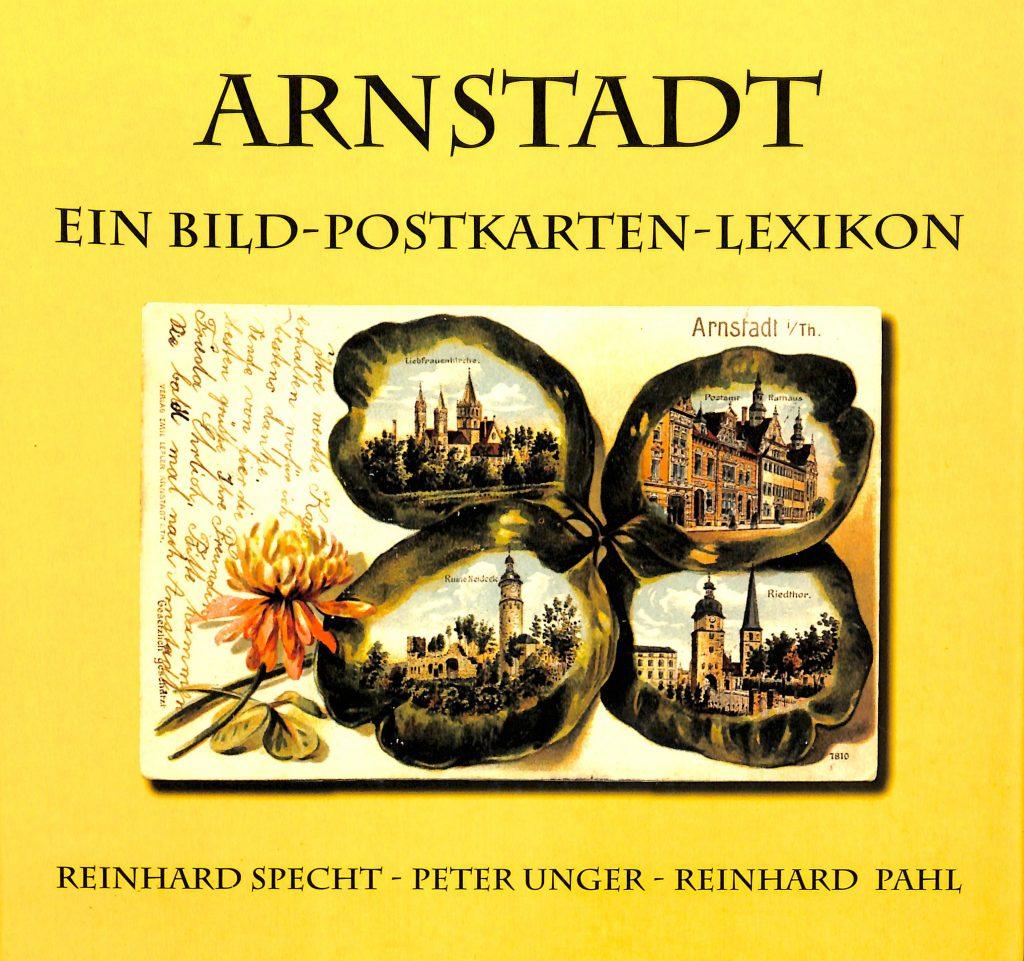 Arnstadt - Ein Bild-Postkarten-Lexikon