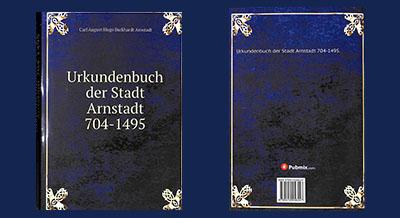 Urkundenbuch der Stadt Arnstadt 704 - 1495