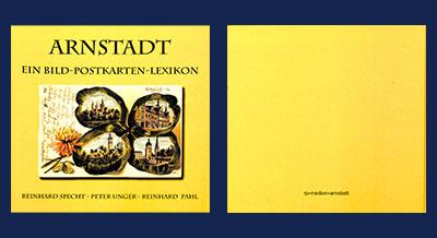 Arnstadt - Ein Bild-Postkarten-Lexikon Teil 1